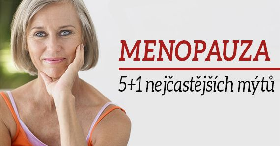 Odhalujeme 5+1 mýtů o menopauze, kterým možná věříte i vy